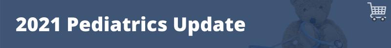 2021 Pediatrics Update