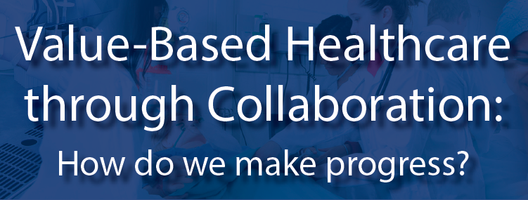 Value-Based Healthcare through Collaboration