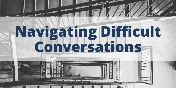 Navigating Difficult Conversations - Link to Module