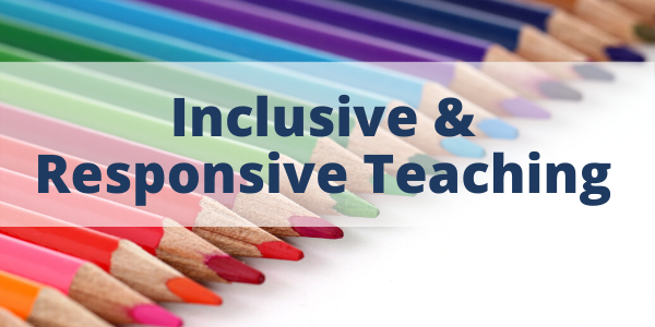 Inclusive & Responsive Teaching - Link to Module