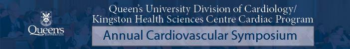Queen's University Division of Cardiology and KGH Cardiac Program Annual Cardiovascular Symposium